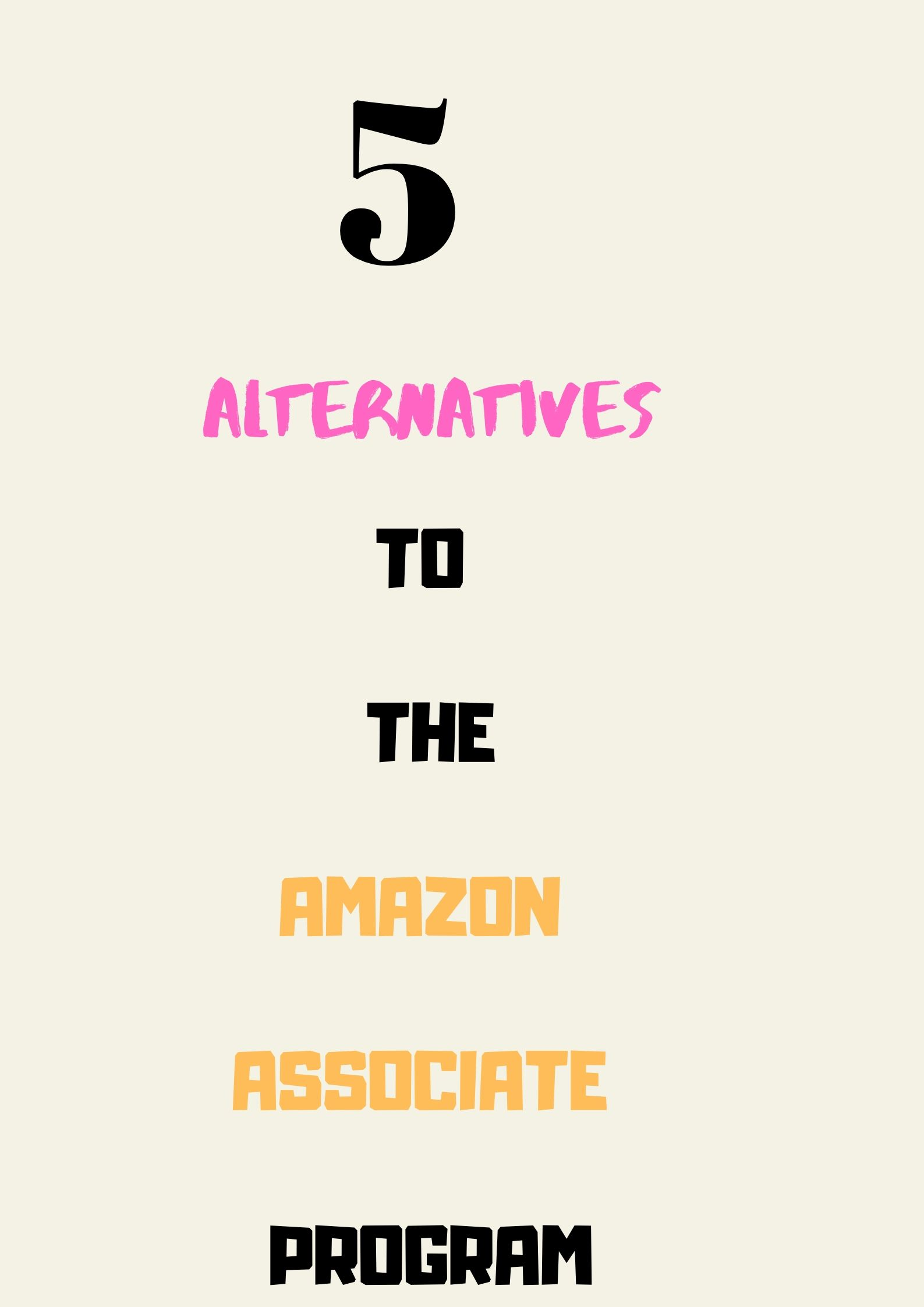 alternatives to amazon associate program