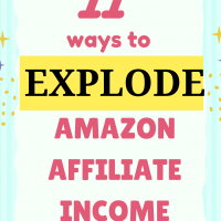11 Ways to Explode your Amazon affiliate income
